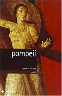 Pompeii: Guide to the Site by Pier Giovanni Guzzo