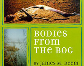 Bodies from the Bog by James M Deem