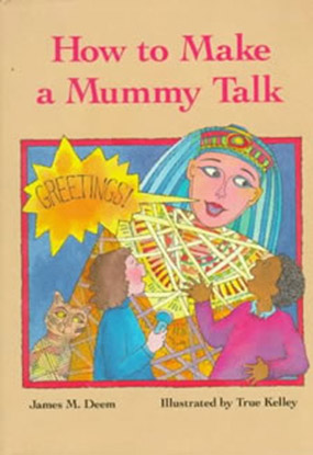 How to Make a Mummy Talk by James M Deem