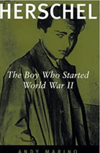 Herschel: The Boy Who Started World War II by Andy Marino