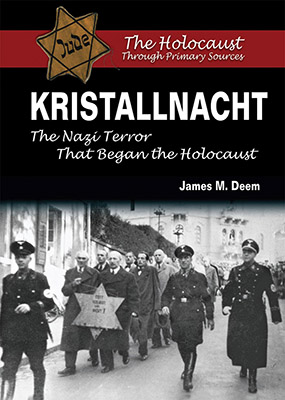 Kristallnacht: The Nazi Terror that Began the Holocaust by James M Deem