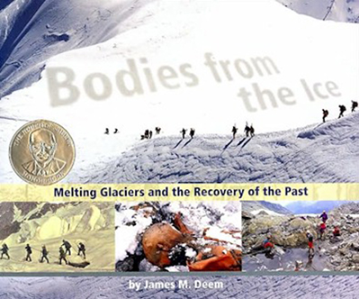 Bodies from the Ice: Melting Glaciers and the Recover of the Past by James M Deem