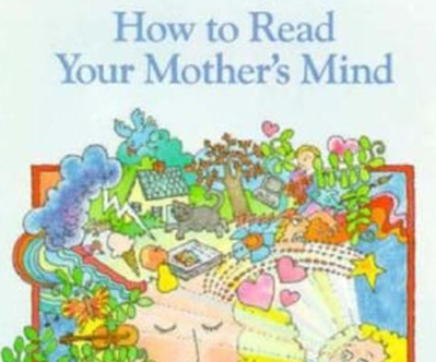 How to Read Your Mother's Mind by James M Deem