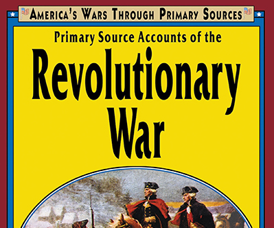 Primary Source Accounts of the Revolutionry War by James M Deem
